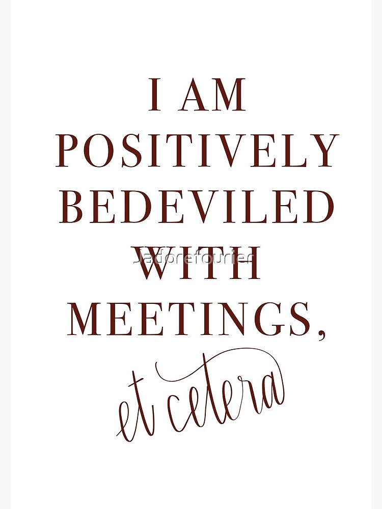 Schitt's Creek Bedeviled with Meetings Quote by Jadorefourier