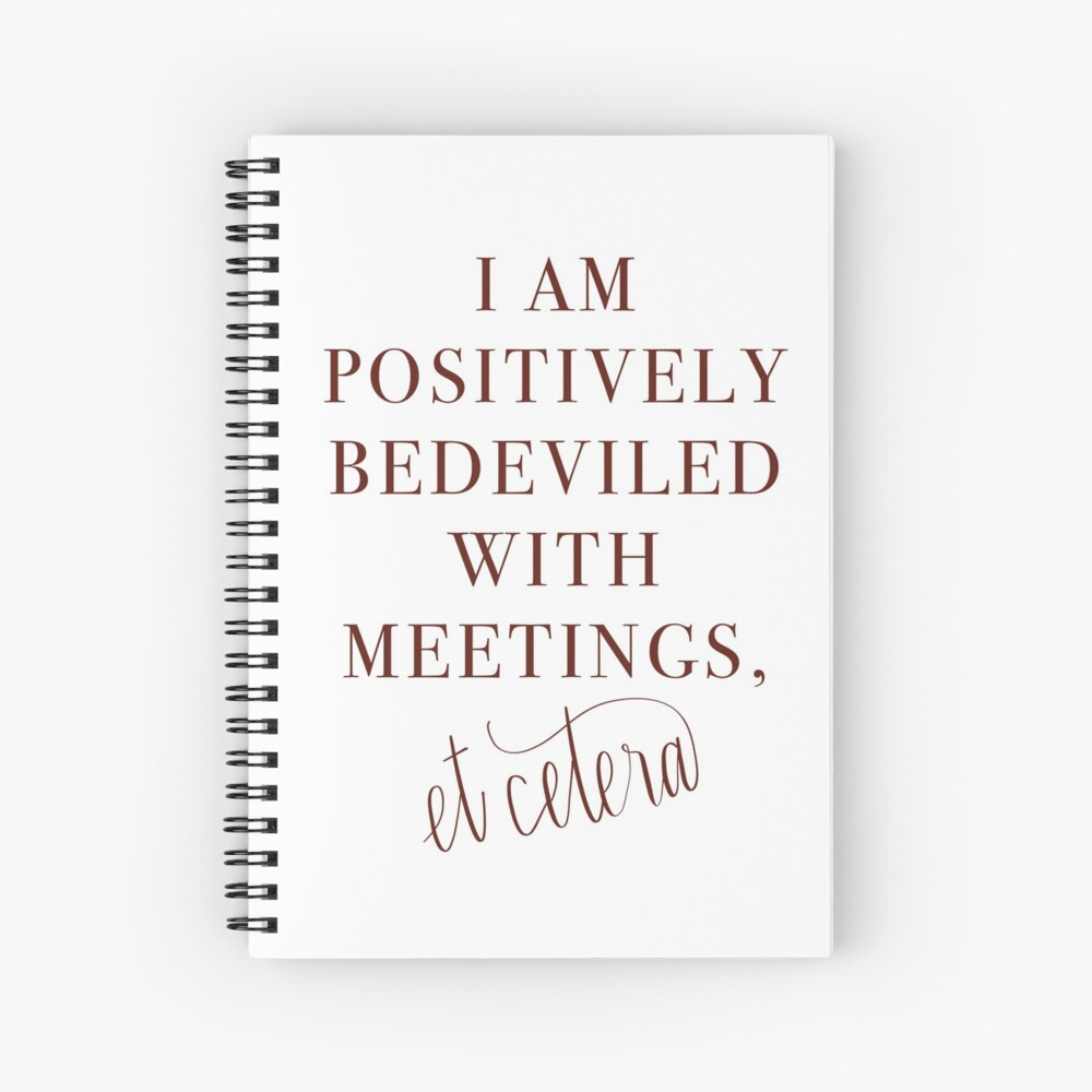 Schitt's Creek Bedeviled with Meetings Quote Spiral Notebook
