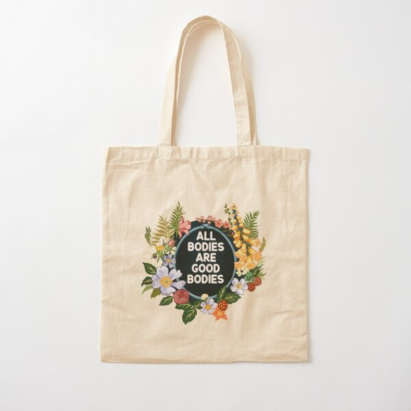 All Bodies Are Good Bodies Cotton Tote Bag