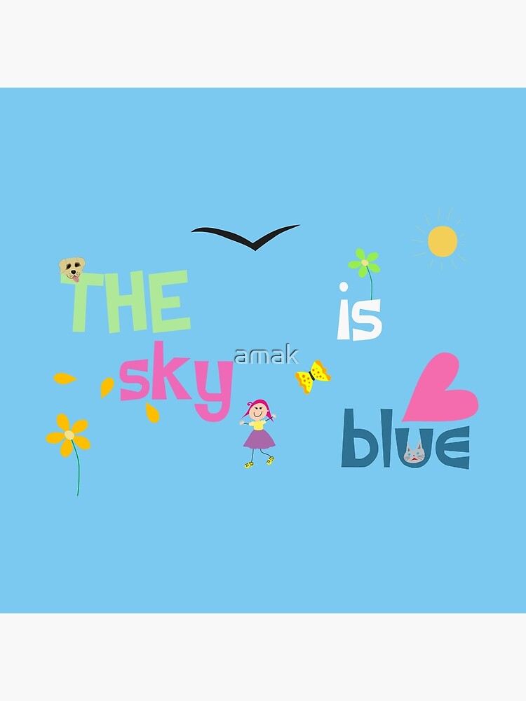 The Sky Is Blue by amak