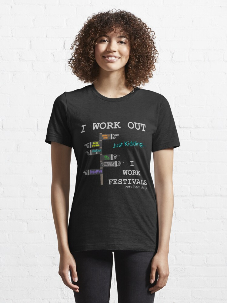 Alternate view of I Work Out Just Kidding Festival Essential T-Shirt