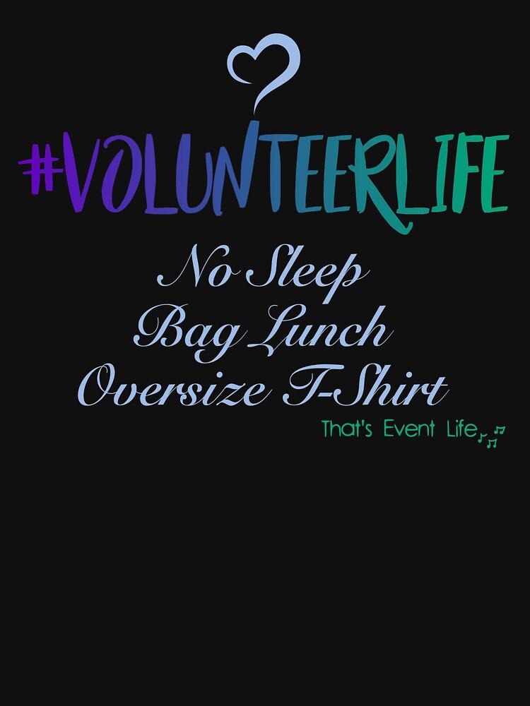 Event Volunteer Life - No Sleep by ThatsEventLife