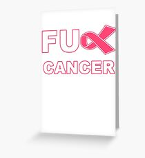 Fu** Cancer - Pink Greeting Card