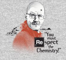 """You Must Respect The Chemistry!"""