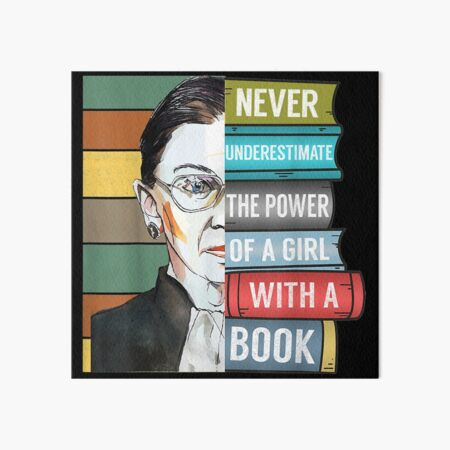 Notorious RBG Ruth Bader Ginsburg Never UnderEstimate The Power of A Girl With A Book Feminist Gift  Art Board Print