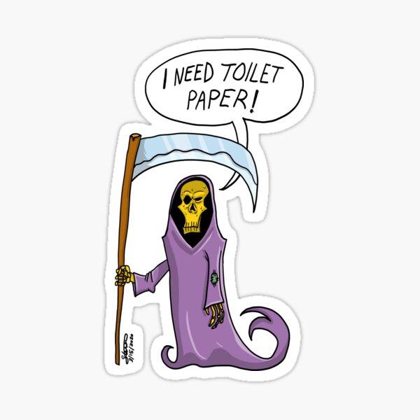 I Need Toilet Paper! Sticker