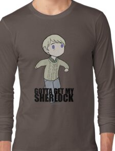 Gotta Get My SHERLOCK Long Sleeve T-Shirt