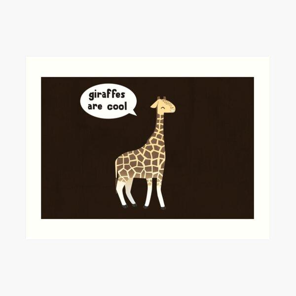 Giraffes are cool Art Print