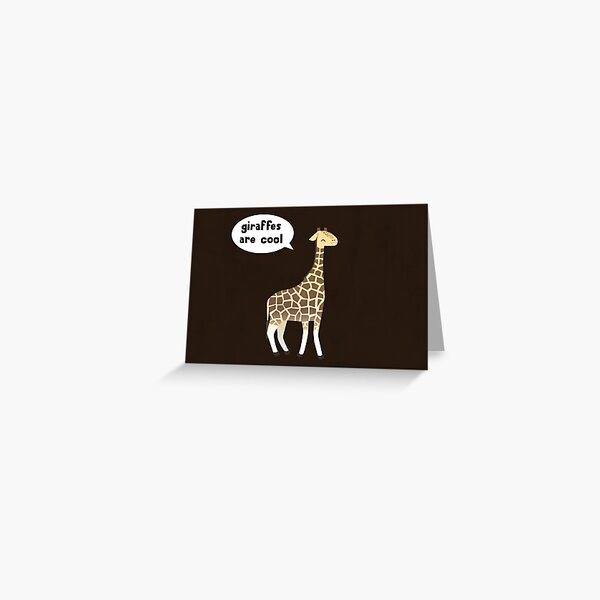Giraffes are cool Greeting Card