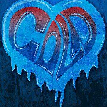 Cold hearted by joebarondesign
