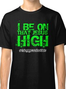 #Whiteout: I Be On That Jesus High Classic T-Shirt