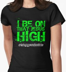 #Whiteout: I Be On That Jesus High Womens Fitted T-Shirt