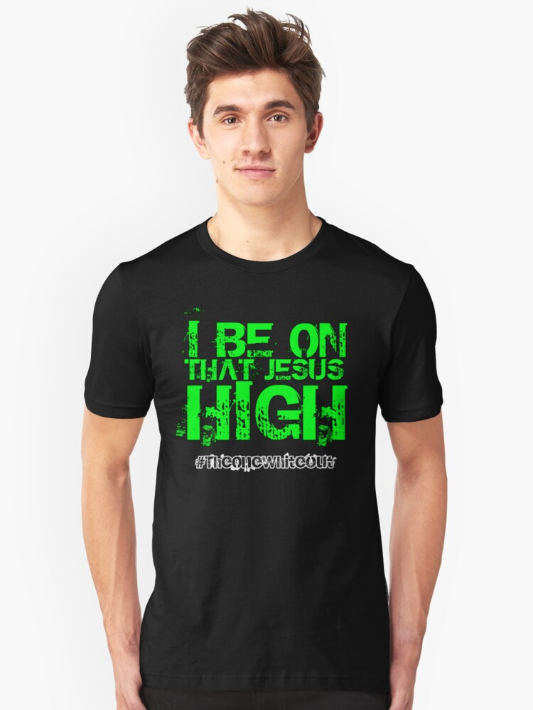 #Whiteout: I Be On That Jesus High by Kingofgraphics