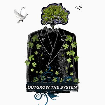 OUTGROW THE SYSTEM by Idealist