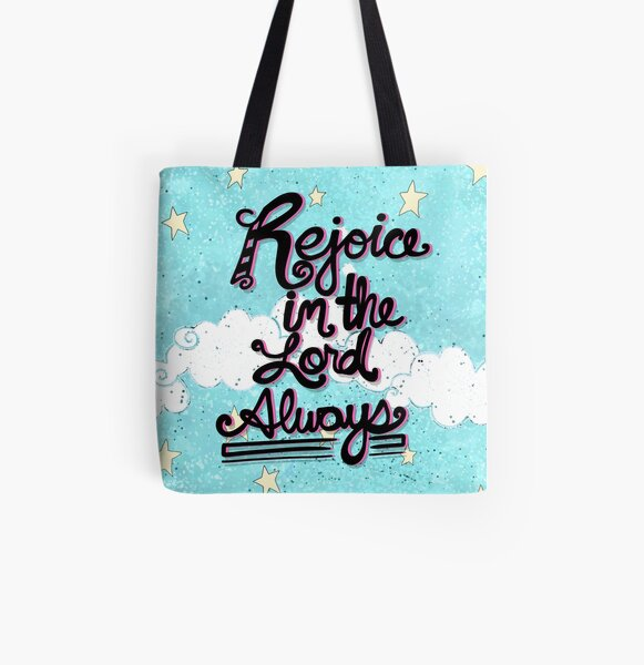 Rejoice in the Lord Always  All Over Print Tote Bag