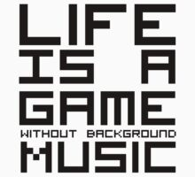 Life is a Game Without Background Music | Unisex T-Shirt