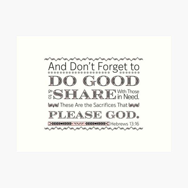 Hebrews 13:16 Art Print