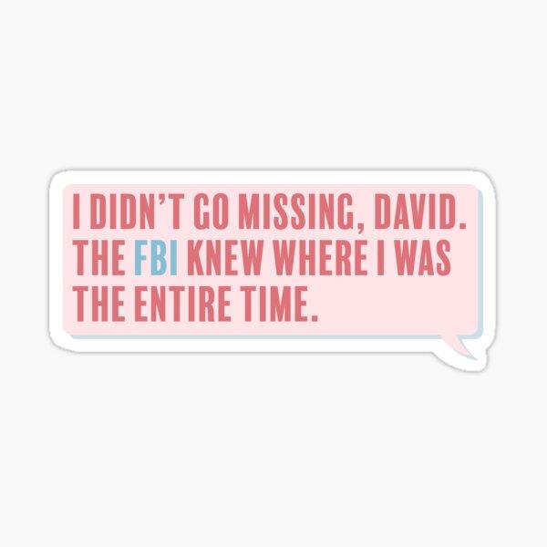 I didn't go missing Sticker