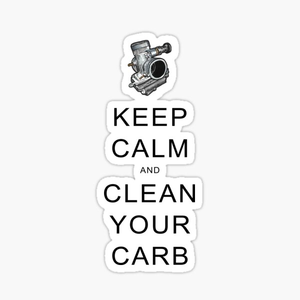 Keep Calm and Clean Your Carb Sticker