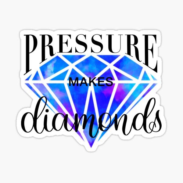 Pressure makes diamonds Sticker