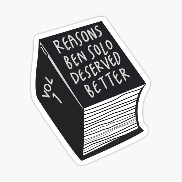 reasons ben solo deserved better Sticker
