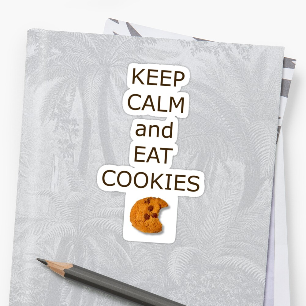 Keep calm and eat cookies, made by my sister by Dan Merry