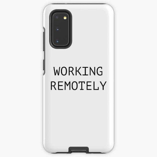 WORKING REMOTELY Samsung Galaxy Tough Case