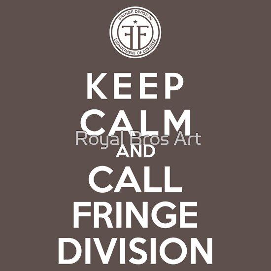 TShirtGifter presents: Keep Calm And Call Fringe Division