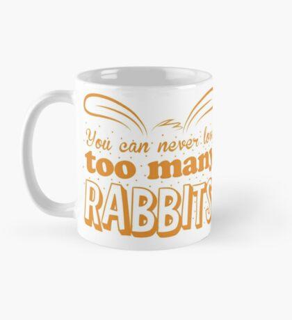You can never love too many RABBITS! Mug