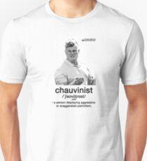 Chauvinist Unisex T-Shirt