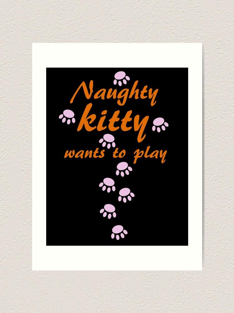 Kitty Wants! PRINT