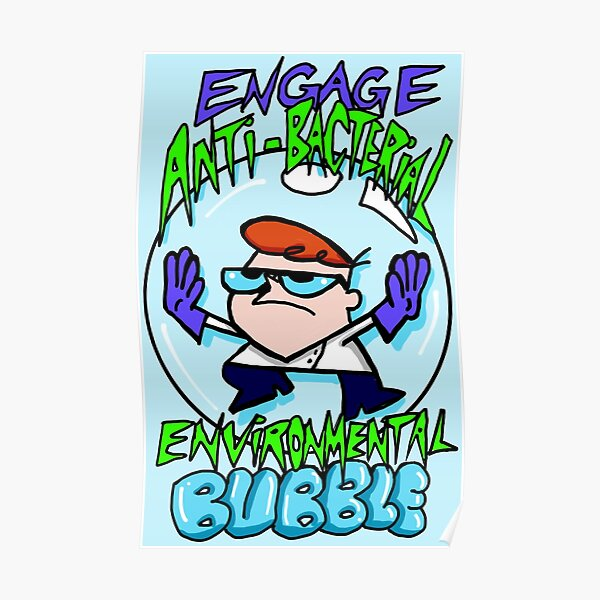 """Dexter from Dexter's Laboratory™ """"Engage Anti-Bacterial Environmental Bubble"""" Quote Poster"""
