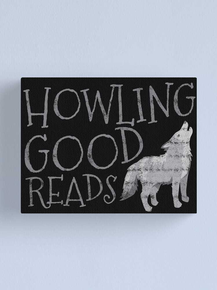 Alternate view of Howling good reads fanart awesome Bookstore logo (distressed grey version) Canvas Print