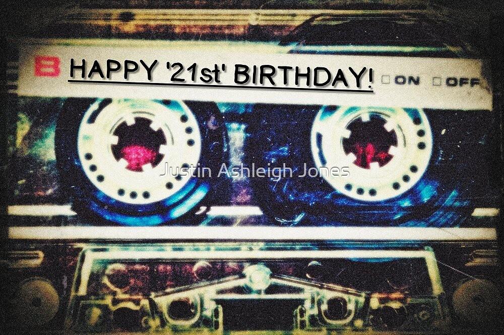 Card - Happy 21st Birthday (Mixtape) by Justin Ashleigh Jones