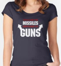 Too Close for Missiles, Switching to Guns Women's Fitted Scoop T-Shirt