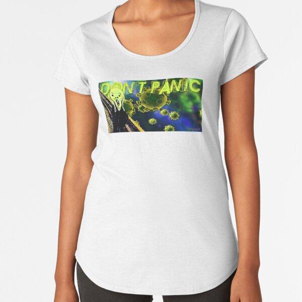 Don't Panic Premium Scoop T-Shirt