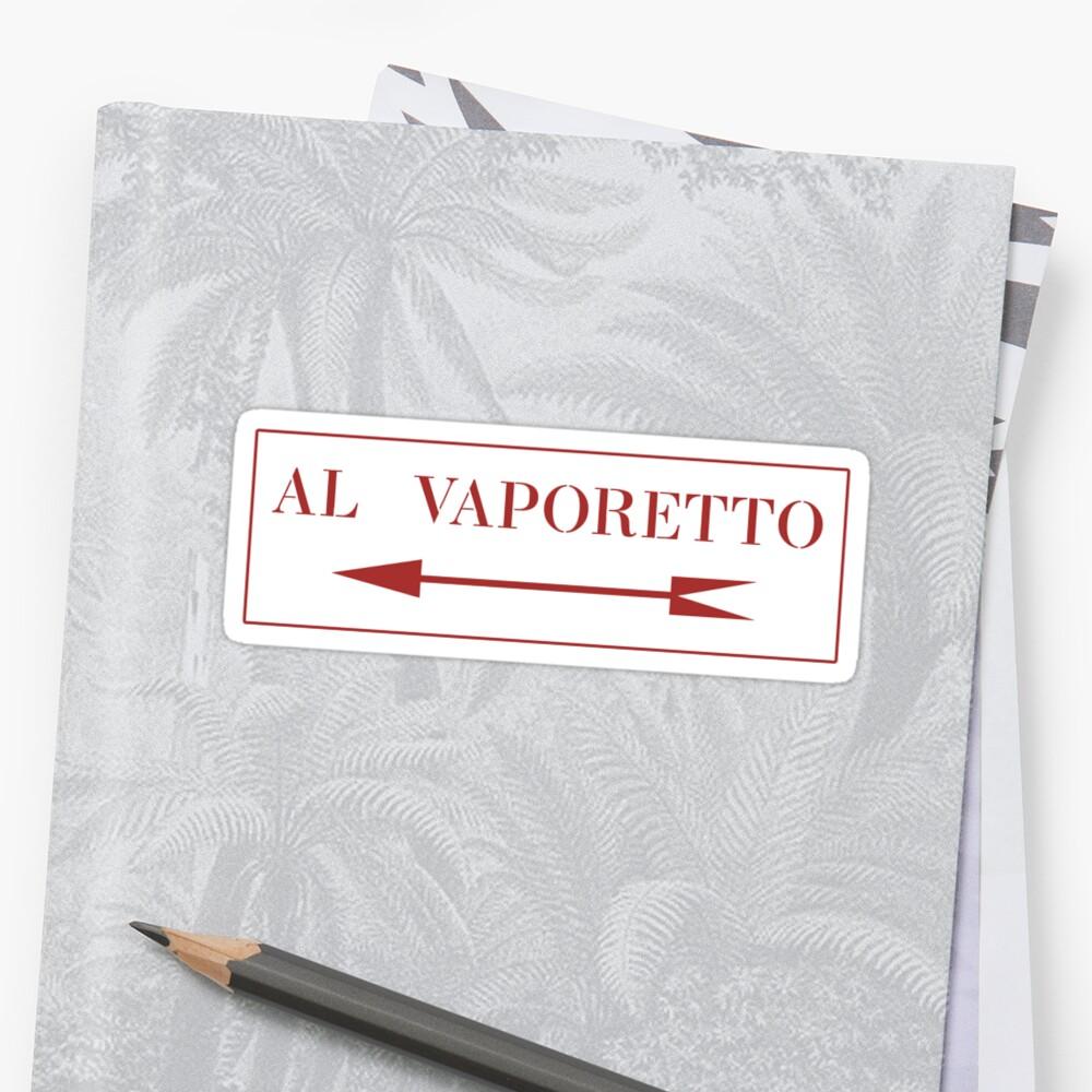 Zu Vaporetto, Venedig-Straßenschild, Italien Sticker