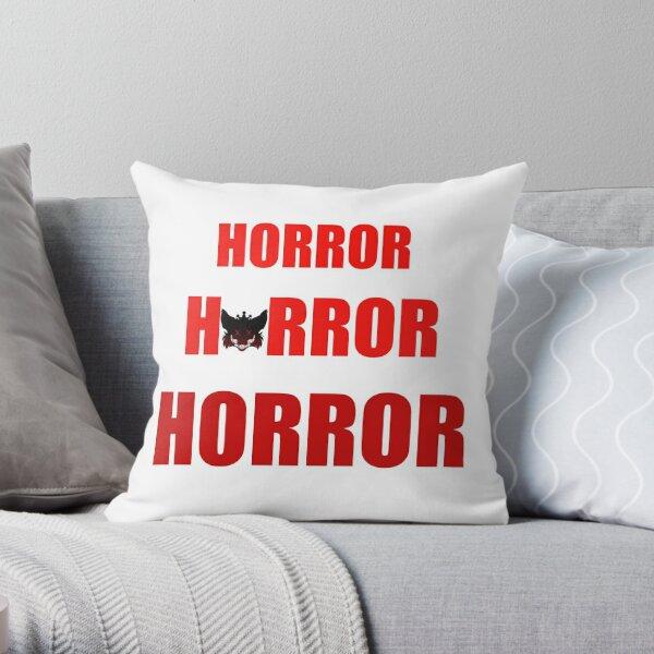 HORROR HORROR HORROR  Throw Pillow