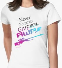 Counter-Strike    Never Gonna Give You AWP Womens Fitted T-Shirt