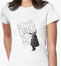 Nothing Dandy About Me Womens Fitted T-Shirt