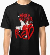Manchester is Red Classic T-Shirt