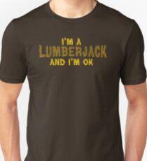 I'm a Lumberjack and I'm OK Unisex T-Shirt