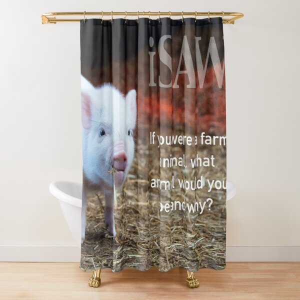 If You Were A Farm Animal Shower Curtain
