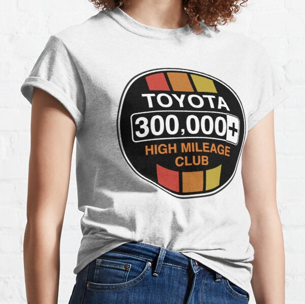 Toyota High Mileage Club - 300,000+ Miles (C Version) Classic T-Shirt
