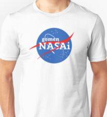 gomen NASAi Unisex T-Shirt