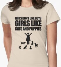 Girls Don't Like Boys, Girls Like Cats And Puppies Womens Fitted T-Shirt