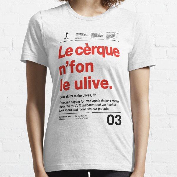 Le cerque n fon le ulive Essential T-Shirt