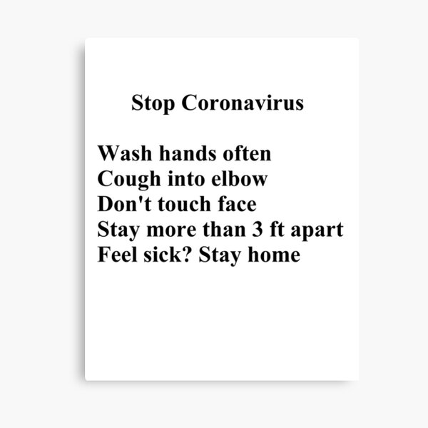 Stop Coronavirus:  Wash hands often,  Cough into elbow,  Don't touch face,  Stay more than 3 ft apart,  Feel sick? Stay home.  Canvas Print