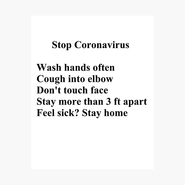 Stop Coronavirus:  Wash hands often,  Cough into elbow,  Don't touch face,  Stay more than 3 ft apart,  Feel sick? Stay home.  Photographic Print