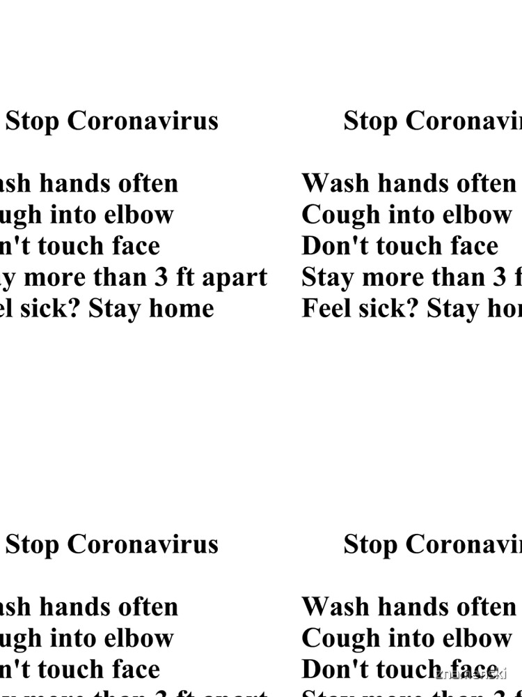 Stop Coronavirus:  Wash hands often,  Cough into elbow,  Don't touch face,  Stay more than 3 ft apart,  Feel sick? Stay home.  by znamenski